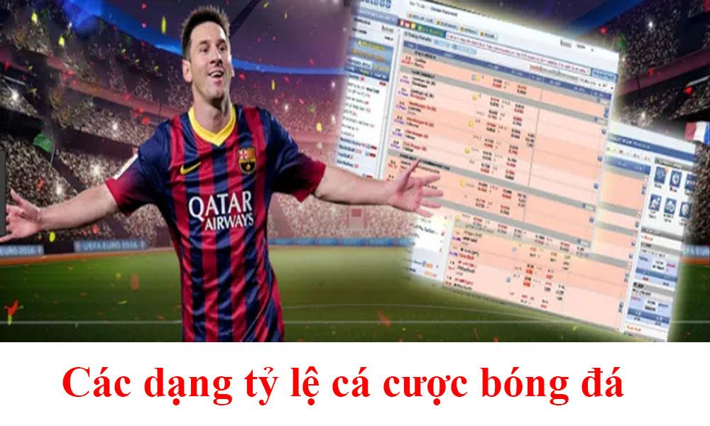 Các dạng tỷ lệ cá cược bóng đá hiện nay