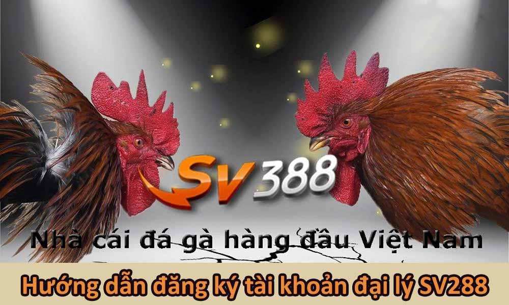 Đăng ký tài khoản đại lý SV288