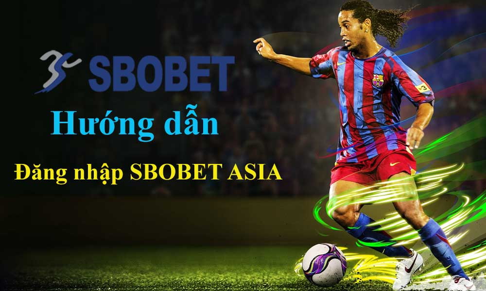 Hướng dẫn đăng nhập SBOBET ASIA