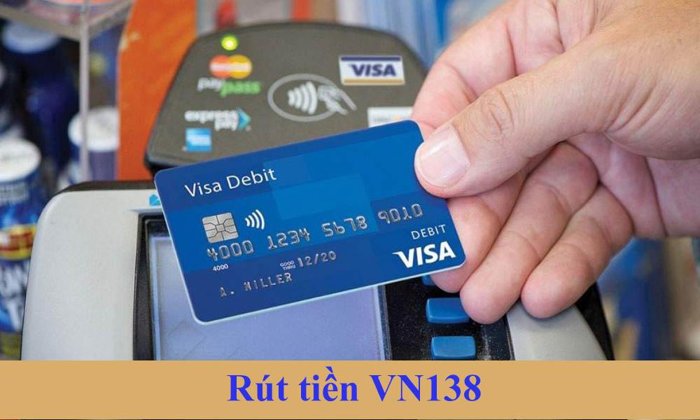 Hướng dẫn rút tiền VN138