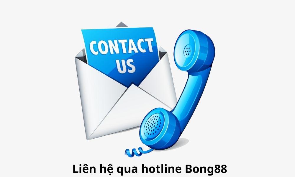 Liên hệ qua hotline Bong88