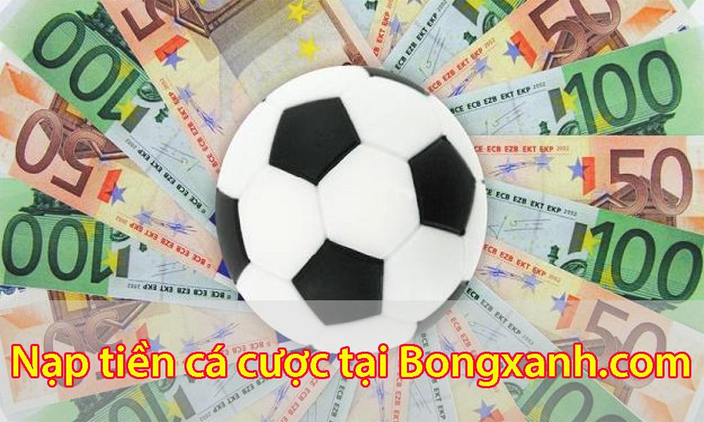 Nạp tiền tại Bongxanh.com an toàn nhất