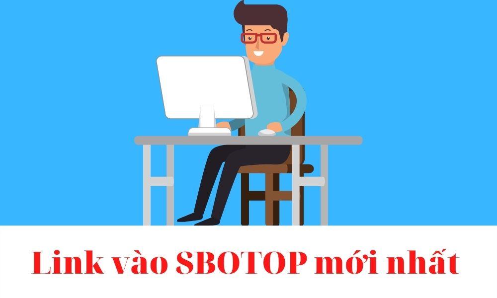 Link truy cập vào SBOTOP 2021 không bị chặn