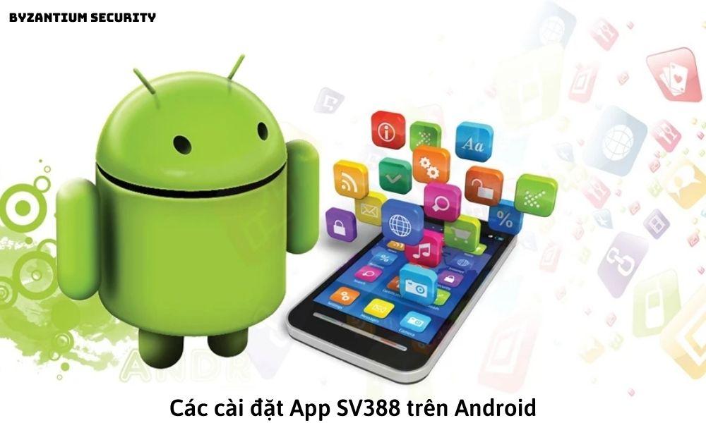 Các cài đặt App SV388 trên Android