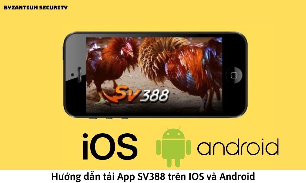 Hướng dẫn tải App SV388 trên IOS và Android