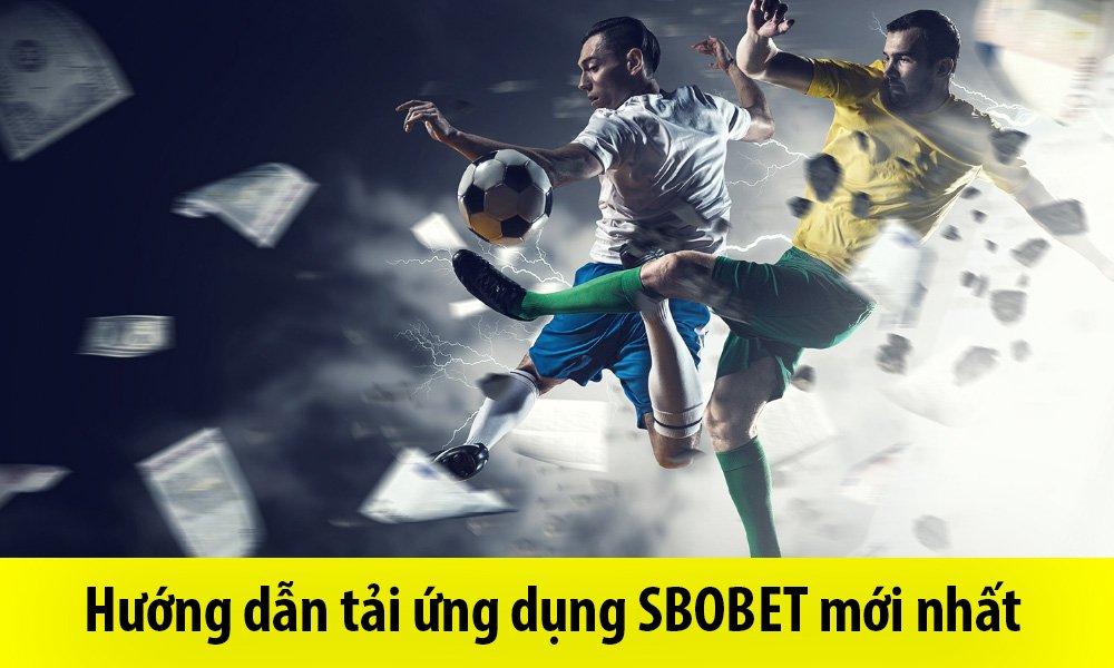 Hướng dẫn tải ứng dụng SBOBET mới nhất
